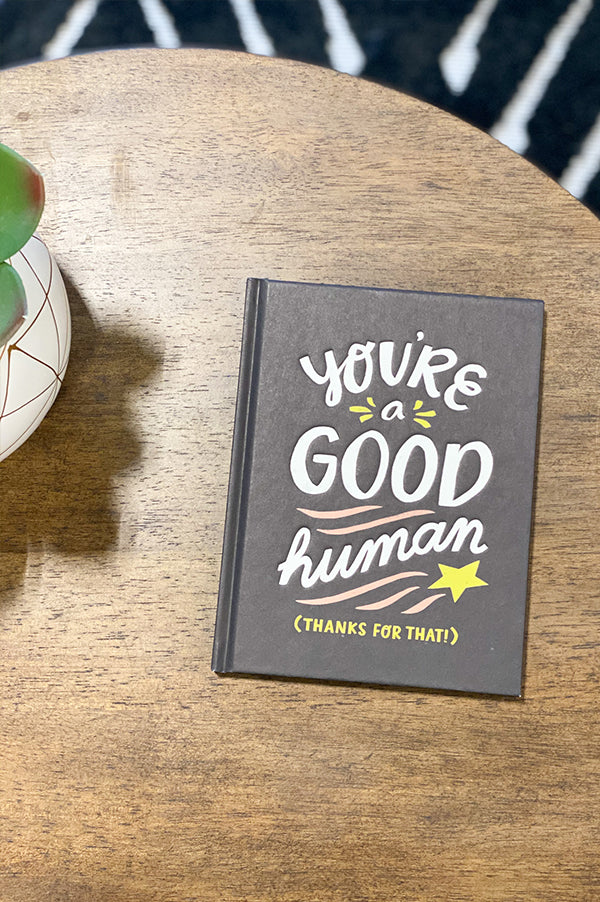 You're A Good Human Hardcover Book