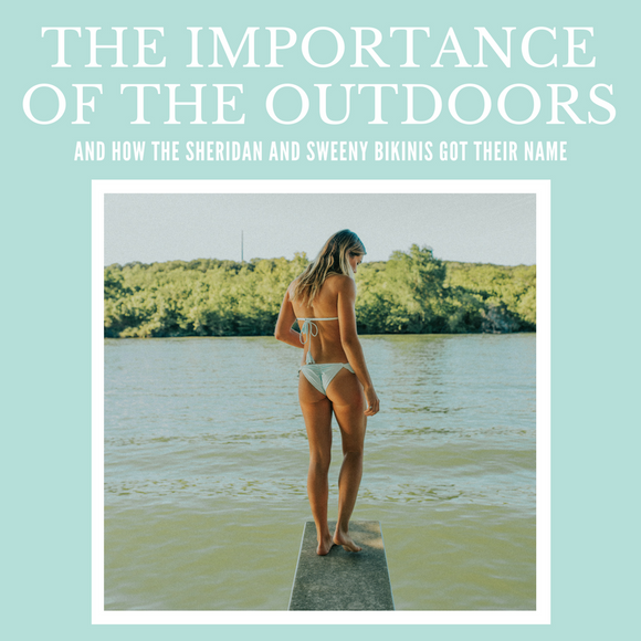 The Importance of the Outdoors- How the Sheridan and Sweeny Bikinis Got Their Names