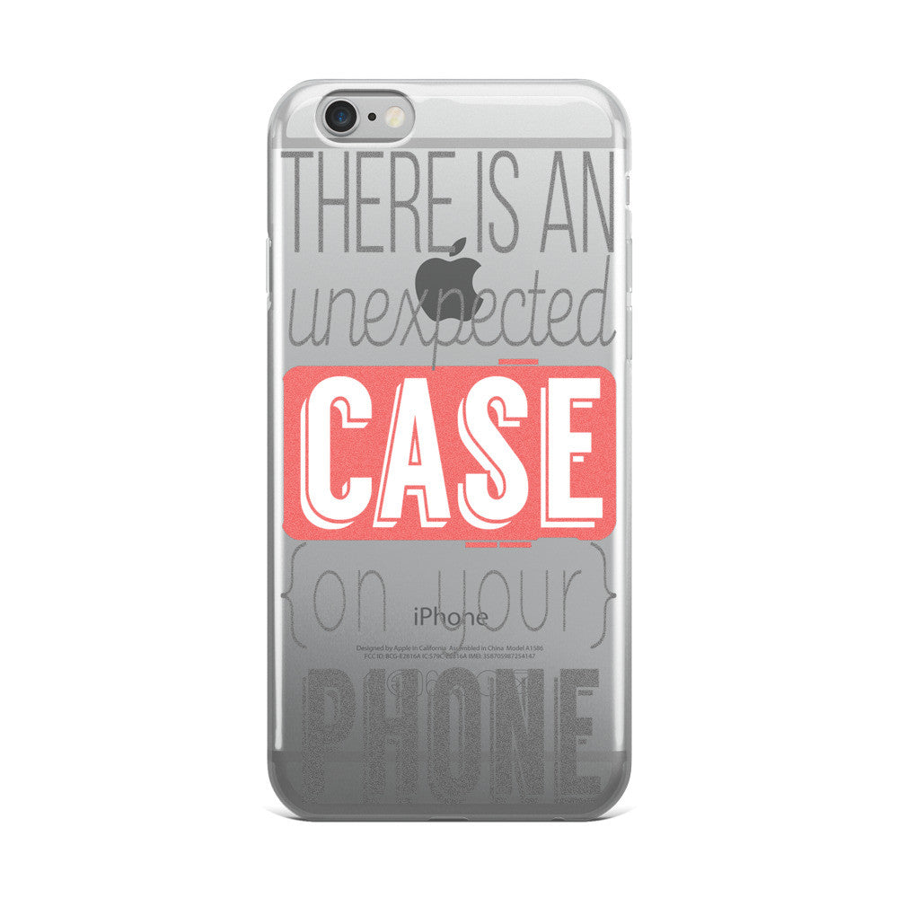 Unexpected iPhone Case (5/5s/Se, 6/6s, 6/6s Plus)
