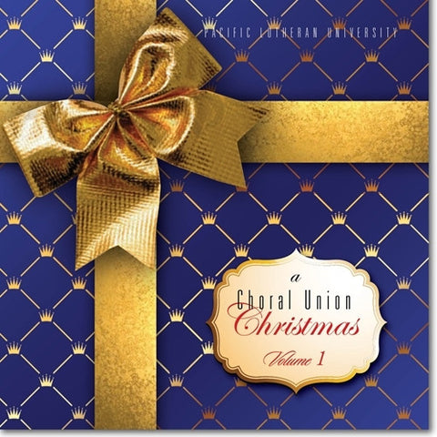 2013 - A CHORAL UNION CHRISTMAS - VOLUME 1