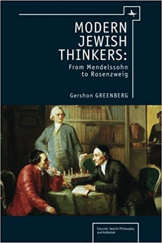 G. Greenberg - MODERN JEWISH THINKERS:  FROM MENDELSSOHN TO ROSENQEIG - Paperback