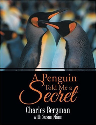 C.A. Bergman - A PENGUIN TOLD ME A SECRET - Paperback