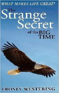 F. Westering - WHAT MAKES LIFE GREAT? THE STRANGE SECRET OF THE BIG TIME - Paperback