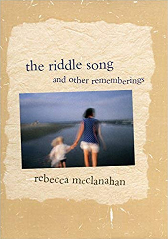 R. McClanahan - THE RIDDLE SONG AND OTHER REMEMBERINGS - Paperback