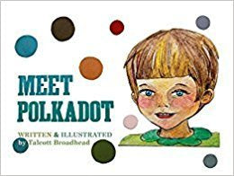 T. Broadhead - MEET POLKADOT - Hardcover