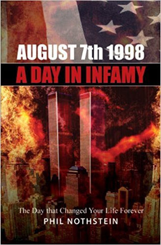 P. Northstein - AUGUST 7 1998: A DAY IN INFAMY - Paperback