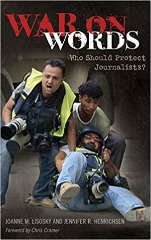 J.M. Lisosky - WAR ON WORDS: WHO SHOULD PROTECT JOURNALISTS? - Hardcover