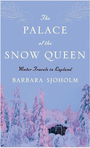 PALACE OF THE SNOW QUEEN TRANSLATED BY BARBARA SJOHOLM