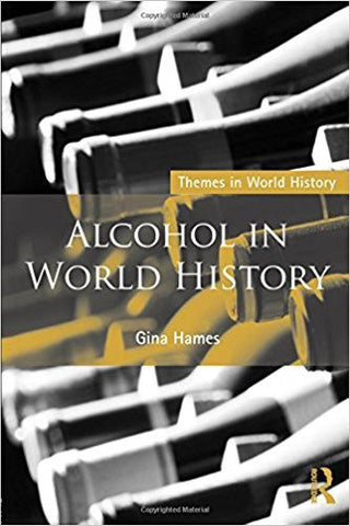 G. Hames - ALCOHOL IN WORLD HISTORY - Paperback