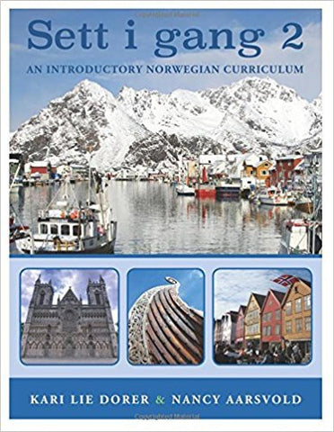 NORW-102-01 SETT I GANG 2 (Second Edition):  AN INTRODUCTORY NORWEGIAN CURRICULUM