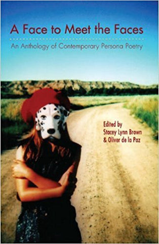 O. de la Paz - A FACE TO MEET THE FACES: AN ANTHOLOGY OF CONTEMPORARY PERSONA POETRY - Paperback
