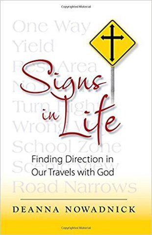 D.J. Nowadnick - SIGNS IN LIFE: FINDING DIRECTION IN OUR TRAVELS WITH GOD - Paperback