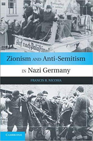 F.R. Nicosia - ZIONISM AND ANTI-SEMITISM IN NAZI GERMANY - Paperback
