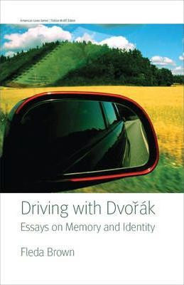 F. Brown - DRIVING WITH DVORAK: ESSAYS ON MEMORY AND IDENTITY - Hardcover