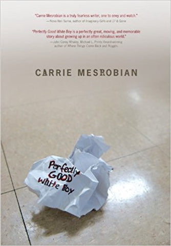 C. Mesrobian - PERFECTLY GOOD WHITE BOY - Hardcover