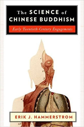 E.J. Hammerstrom - THE SCIENCE OF CHINESE BUDDHISM: EARLY TWENTIETH-CENTURY ENGAGEMENTS - Paperback