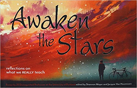 S. (Ryan) Mayer - AWAKEN THE STARS:  REFLECTIONS ON WHAT WE REALLY TEACH - Paperback
