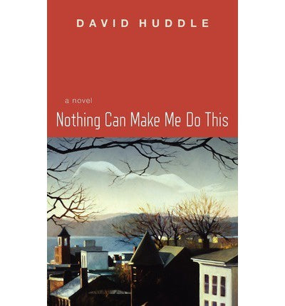 D. Huddle - NOTHING CAN MAKE ME DO THIS - Paperback