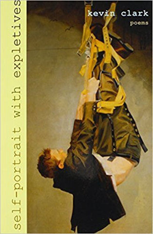 K. Clark - SELF-PORTRAIT WITH EXPLETIVES:  POEMS - Paperback
