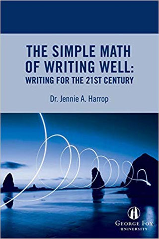 J. (Acker) Harrop - THE SIMPLE MATH OR WRITING WELL:  WRITING FOR THE 21st CENTURY - Paperback