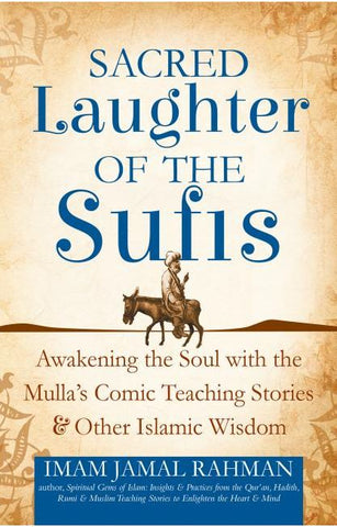 THE SACRED LAUGHTER OF THE SUFIS BY IMAM JAMAL RAHMAN