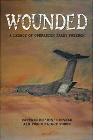 E. Hrivnak - WOUNDED: A LEGACY OF OPERATION IRAQI FREEDOM - Paperback