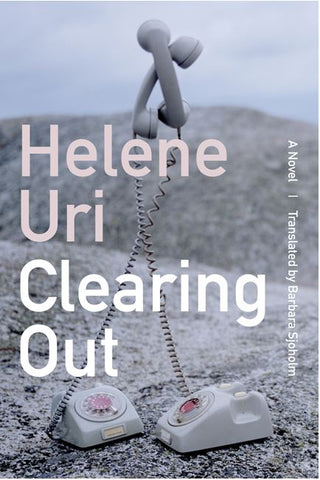 CLEARING OUT TRANSLATED BY BARBARA SJOHOLM