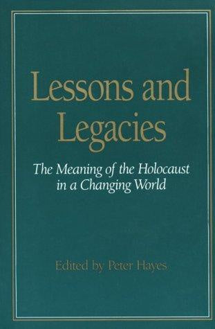 C.R. Browning - LESSONS AND LEGACIES I:  THE MEANING OF THE HOLOCAUST IN A CHANGING WORLD (V. 1) - Paperback