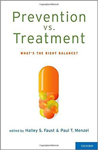 PREVENTION VS. TREATMENT: WHAT'S THE RIGHT BALANCE? - Hardcover