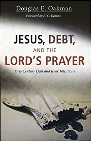 D.E. Oakman - JESUS, DEBT, AND THE LORD'S PRAYER: FIRST-CENTURY DEBT AND JESUS' INTENTIONS - Paperback