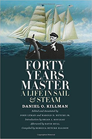 R. Ellison - FORTY YEARS MASTER:  A LIFE IN SAIL AND STEAM - Hardcover