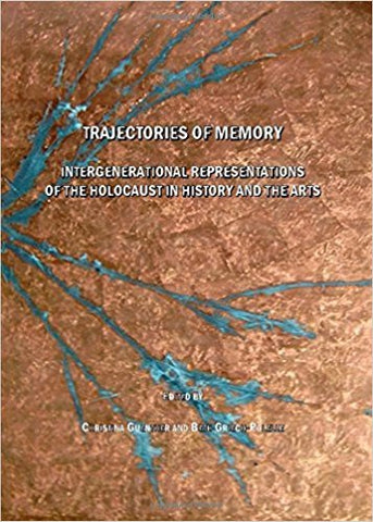 B.A. Griech-Polelle - TRAJECTORIES OF MEMORY:  INTERGENERATIONAL REPRESENTATIONS OF THE HOLOCAUST IN HISTORY AND THE ARTS - Hardcover