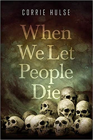 C. Hulse - WHEN WE LET PEOPLE DIE:  THE FAILURE OF THE RESPONSIBILITY TO PROTECT - Paperback