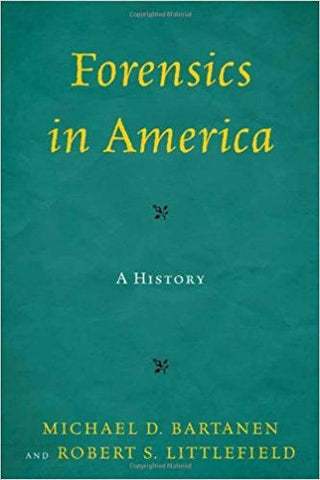 M.D. Bartanen - FORENSICS IN AMERICA:  A HISTORY - Hardcover