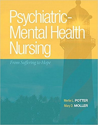 PSYCHIATRIC-MENTAL HEALTH NURSING: FROM SUFFERING TO HOPE - Hardcover