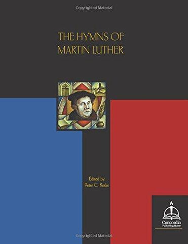 THE HYMNS OF MARTIN LUTHER - Paperback