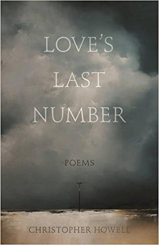 C. Howell - LOVE'S LAST NUMBER: POEMS  - Paperback