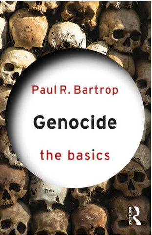 GENOCIDE THE BASICS BY PAUL R. BARTROP