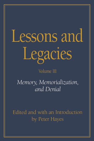 C.R. Browning - LESSONS AND LEGACIES III: MEMORY, MEMORIALIZATION, AND DENIAL (v. 3) - Paperback