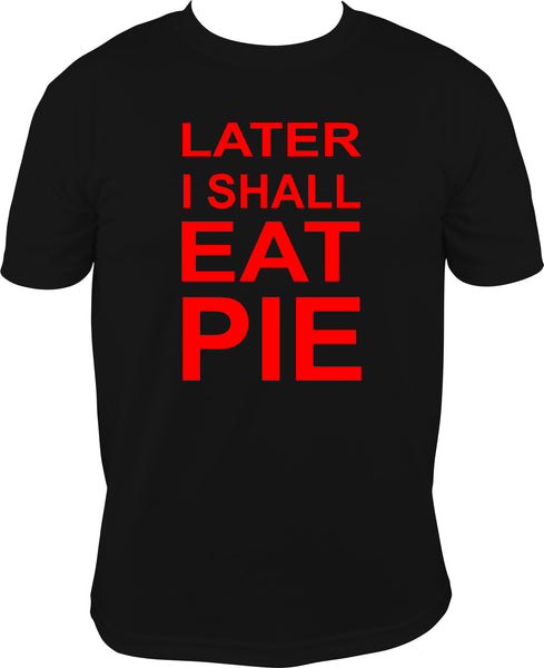 Later I Shall Eat Pie