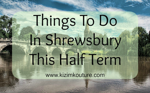 Things to do in Shrewsbury this half term