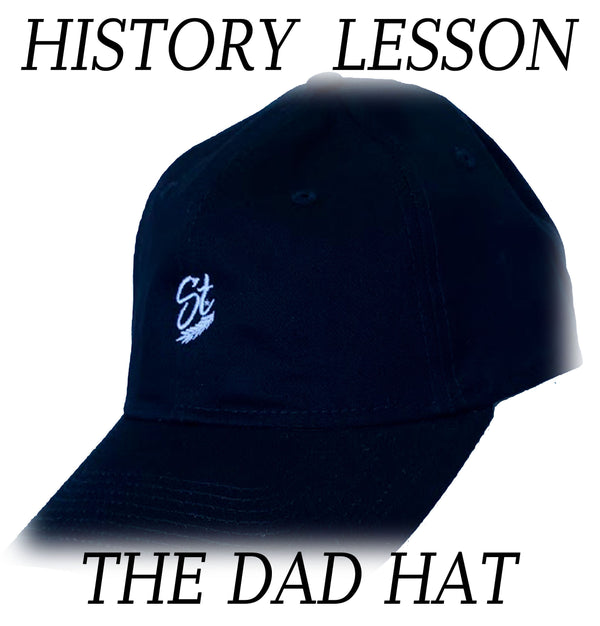 History Lesson | The Dad Hat