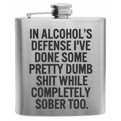 I'm Just as Dumb Sober Stainless Steel Hip Flask 6oz