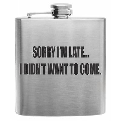 Sorry I'm Late Stainless Steel Hip Flask 6oz