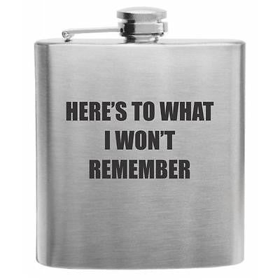 Here's to What I Won't Remember Stainless Steel Hip Flask 6oz