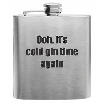 Cold Gin Time Again Stainless Steel Hip Flask 6oz