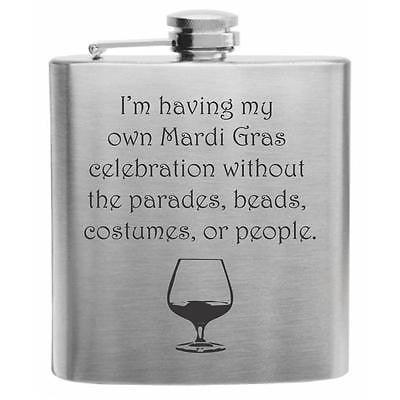 Mardi Gras Funny Quote Stainless Steel Hip Flask 6oz