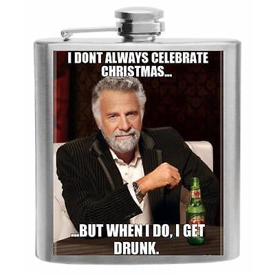 I Don't Always Celebrate Xmas Stainless Steel Hip Flask 6oz
