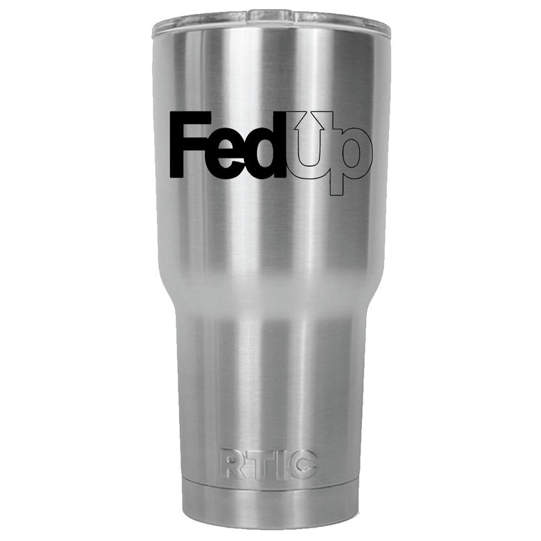 Fed Up RTIC Stainless Steel Tumbler 30oz
