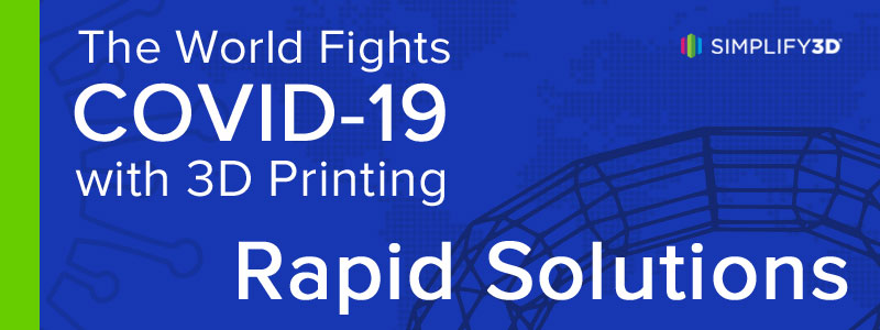 The World Fights COVID-19 with 3D Printing